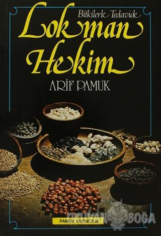Bitkilerle Tedavide Lokman Hekim (Bitki-003/P20) - Arif Pamuk - Pamuk
