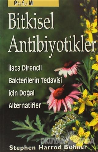 Bitkisel Antibiyotikler Antibiyotiklere Dirençli Bakterilerin Tedavisinde Doğal Alternatifler