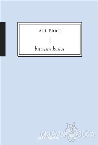 Bitmesin Kuşlar - Ali Erbil - Yasakmeyve