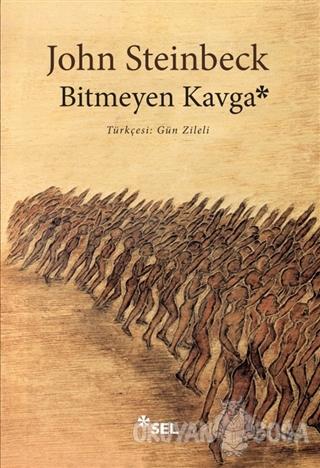 Bitmeyen Kavga - John Steinbeck - Sel Yayıncılık