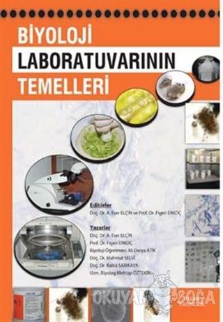 Biyoloji Laboratuvarının Temelleri - Mehmet Öztekin - Palme Yayıncılık