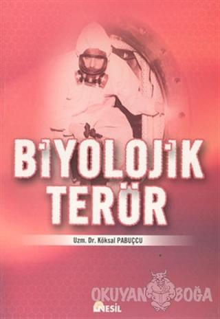Biyolojik Terör - Köksal Pabuçcu - Nesil Yayınları