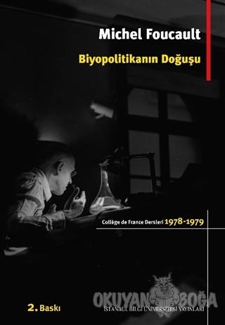 Biyopolitikanın Doğuşu - Michel Foucault - İstanbul Bilgi Üniversitesi