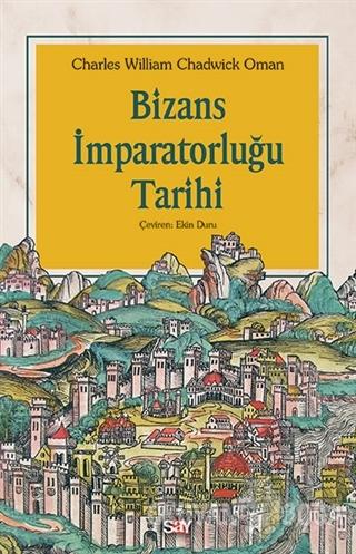 Bizans İmparatorluğu Tarihi - Charles William Chadwick Oman - Say Yayı