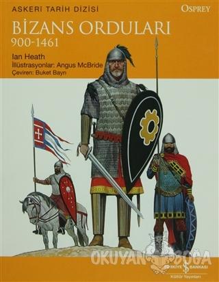 Bizans Orduları - Ian Heath - İş Bankası Kültür Yayınları