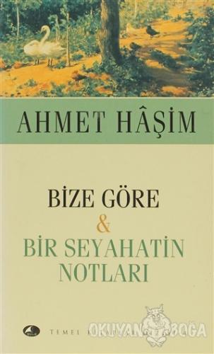Bize Göre - Bir Seyahatin Notları - Ahmet Haşim - Şule Yayınları