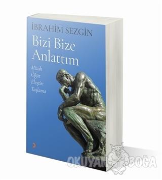 Bizi Bize Anlattım - İbrahim Sezgin - Cinius Yayınları