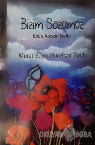 Bizim Sözümüz - Murat Boylu - Cağaloğlu Yayınevi