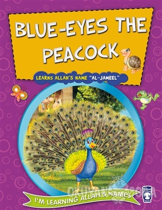 Blue Eyes the Peacock Learns Allah's Name Al Jameel