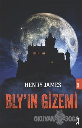 Bly'ın Gizemi - Henry James - Altın Bilek Yayınları