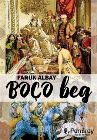 Boço Beg - Faruk Albay - Pamiray Yayınları