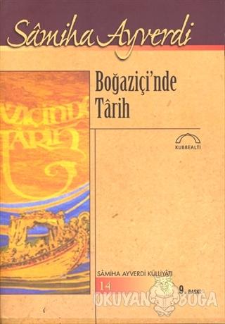 Boğaziçi'nde Tarih - Samiha Ayverdi - Kubbealtı Neşriyatı Yayıncılık