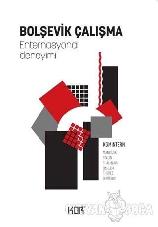 Bolşevik Çalışma -Enternasyonal Deneyimi - Kolektif - Kor Kitap