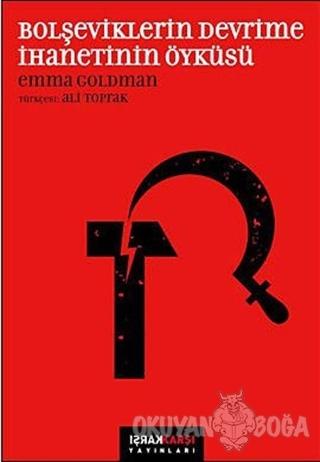 Bolşeviklerin Devrime İhanetinin Öyküsü - Emma Goldman - Karşı Yayınla