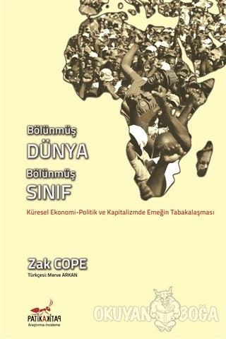 Bölünmüş Dünya, Bölünmüş Sınıf - Zak Cope - Patika Kitap