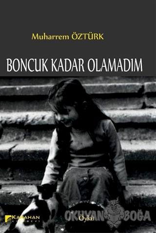 Boncuk Kadar Olamadım - Muharrem Öztürk - Karahan Kitabevi