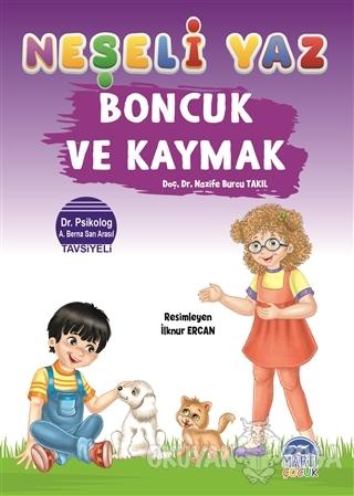 Boncuk ve Kaymak - Neşeli Yaz - Nazife Burcu Takıl - Martı Çocuk Yayın