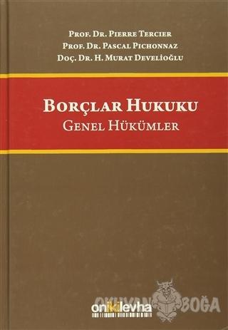 Borçlar Hukuku (Ciltli) - H. Murat Develioğlu - On İki Levha Yayınları