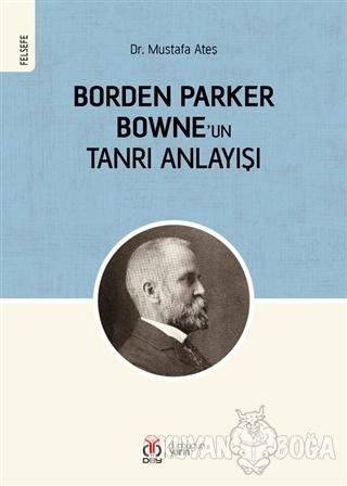 Borden Parker Bowne'un Tanrı Anlayışı - Mustafa Ateş - DBY Yayınları