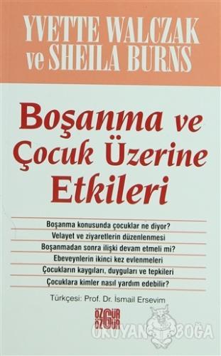 Boşanma ve Çocuk Üzerine Etkileri - Y. Walzcak - Özgür Yayınları