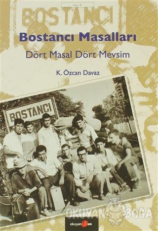Bostancı Masalları - K. Özcan Davaz - Okuyan Us Yayınları