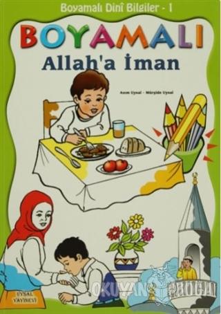 Boyamalı Dini Bilgiler 1 - Allah'a İman - Asım Uysal - Uysal Yayınevi