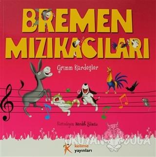 Bremen Mızıkacıları - Grimm Kardeşler - Kelime Yayınları