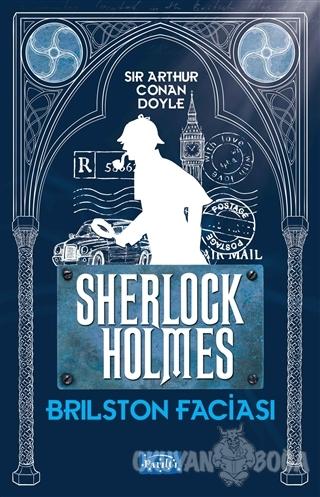 Brilston Faciası - Sherlock Holmes - Sir Arthur Conan Doyle - Parıltı