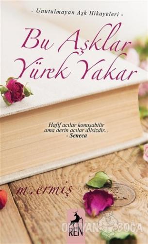 Bu Aşklar Yürek Yakar - Mert Ermiş - Ren Kitap