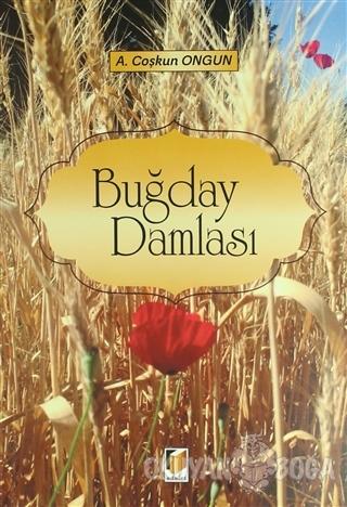 Buğday Damlası - A. Coşkun Ongun - Adalet Yayınevi