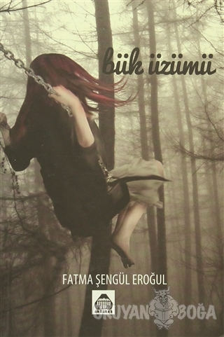 Bük Üzümü - Fatma Şengül Eroğul - Alan Yayıncılık