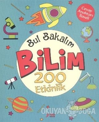 Bul Bakalım Bilim 200 Etkinlik - Nurten Ertaş - Yuva Yayınları