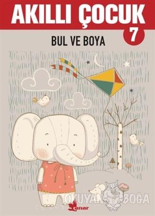 Bul ve Boya - Akıllı Çocuk 7 - Kolektif - Çınar Yayınları