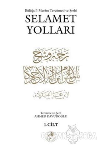 Büluğu'l-Meram Tercümesi ve Şerhi Selamet Yolları Cilt: 1 (Ciltli)