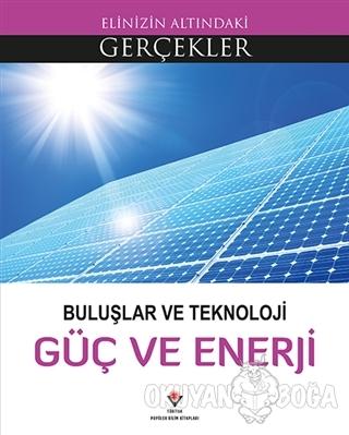 Buluşlar ve Teknoloji - Güç ve Enerji - Lindsey Lowe - TÜBİTAK Yayınla