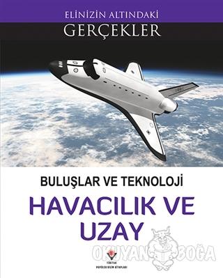 Buluşlar ve Teknoloji - Havacılık ve Uzay - Lindsey Lowe - TÜBİTAK Yay