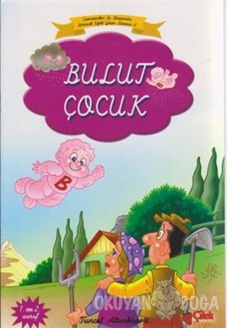 Bulut Çocuk (Bitişik Eğik Yazılı) - Tuncel Altınköprü - Çilek Kitaplar
