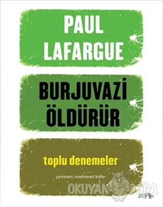 Burjuvazi Öldürür - Paul Lafargue - Zeplin Kitap