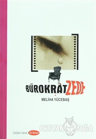 Bürokratzede - Meliha Yücebaş - Gelişim Sanat Yayınları