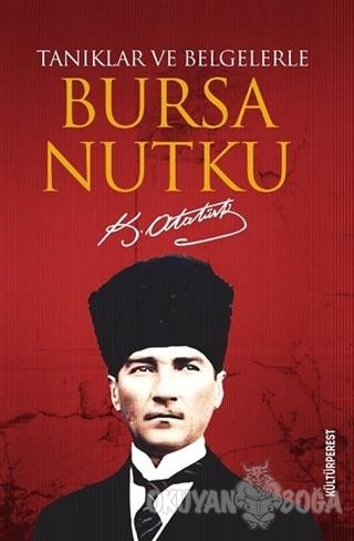 Bursa Nutku - Mustafa Kemal Atatürk - Kültürperest Yayınevi