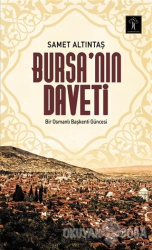 Bursa'nın Daveti - Samet Altıntaş - İlgi Kültür Sanat Yayınları