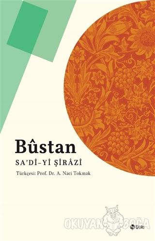 Bustan - Şirazlı Şeyh Sadi - Şule Yayınları
