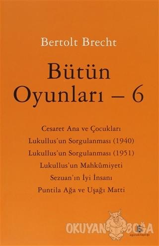 Bütün Oyunları - 6 - Bertolt Brecht - Agora Kitaplığı