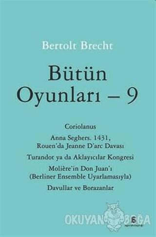 Bütün Oyunları - 9 - Bertolt Brecht - Agora Kitaplığı