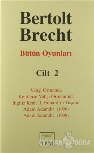 Bütün Oyunları Cilt 2: Bertolt Brecht (Ciltli) - Bertolt Brecht - Mito