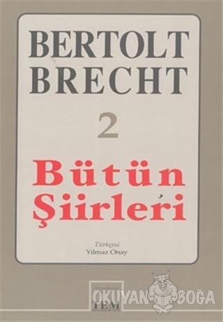 Bütün Şiirleri 2 - Bertolt Brecht - Mitos Boyut Yayınları
