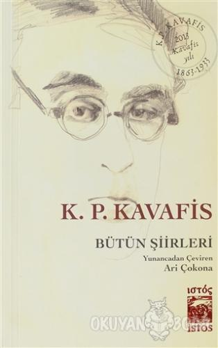 Bütün şiirleri - Konstantinos Kavafis - İstos Yayıncılık