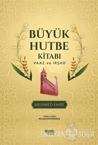 Büyük Hutbe Kitabı - Vaaz ve İrşad (Ciltli) - Mehmed Emre - Çelik Yayı