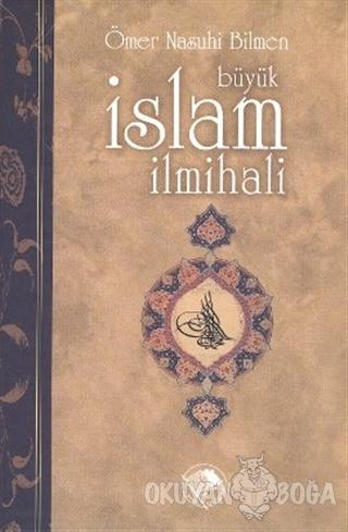Büyük İslam İlmihali (1. Hamur) (Ciltli) - Ömer Nasuhi Bilmen - Şamil