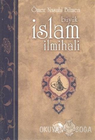 Büyük İslam İlmihali (Ciltli) - Ömer Nasuhi Bilmen - Şamil Yayıncılık